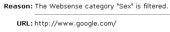 Reason: The Websense category Sex is filtered URL: http://www.google.com