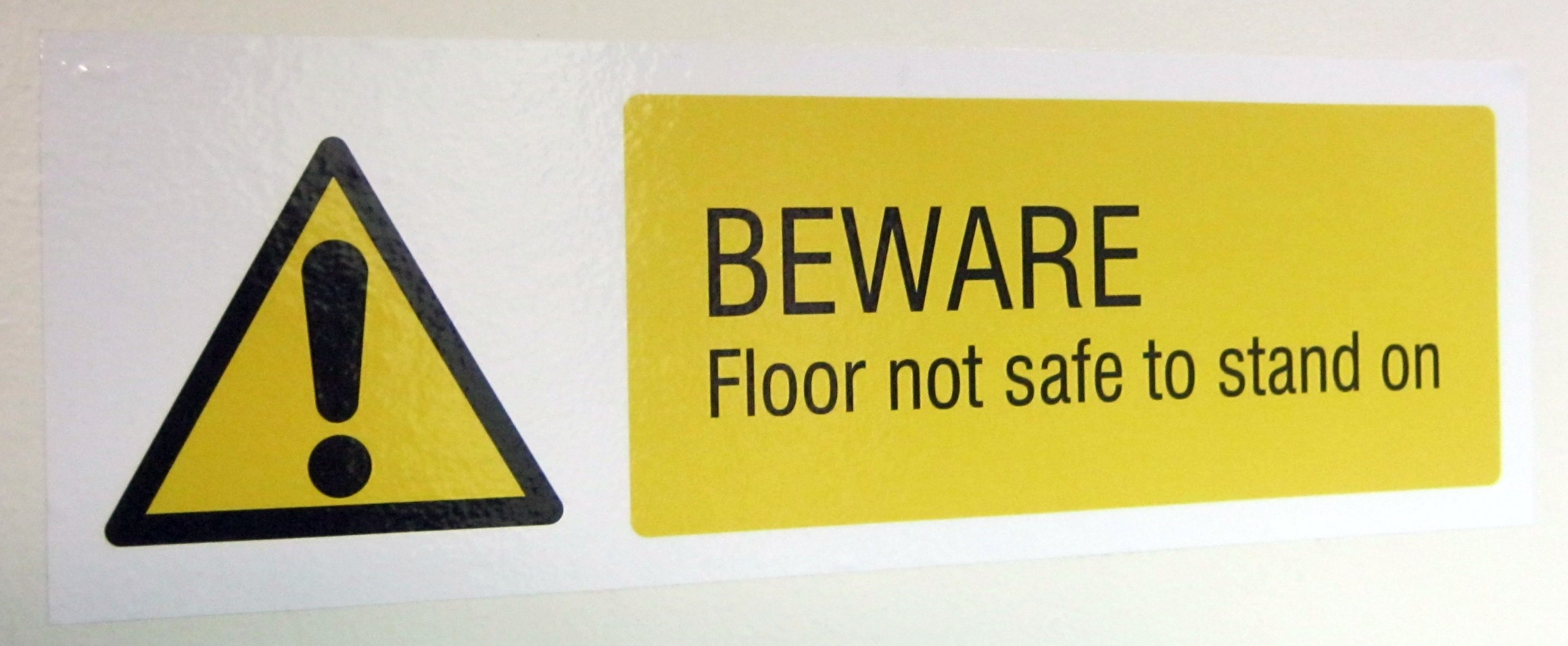 Beware Floor not safe to stand on